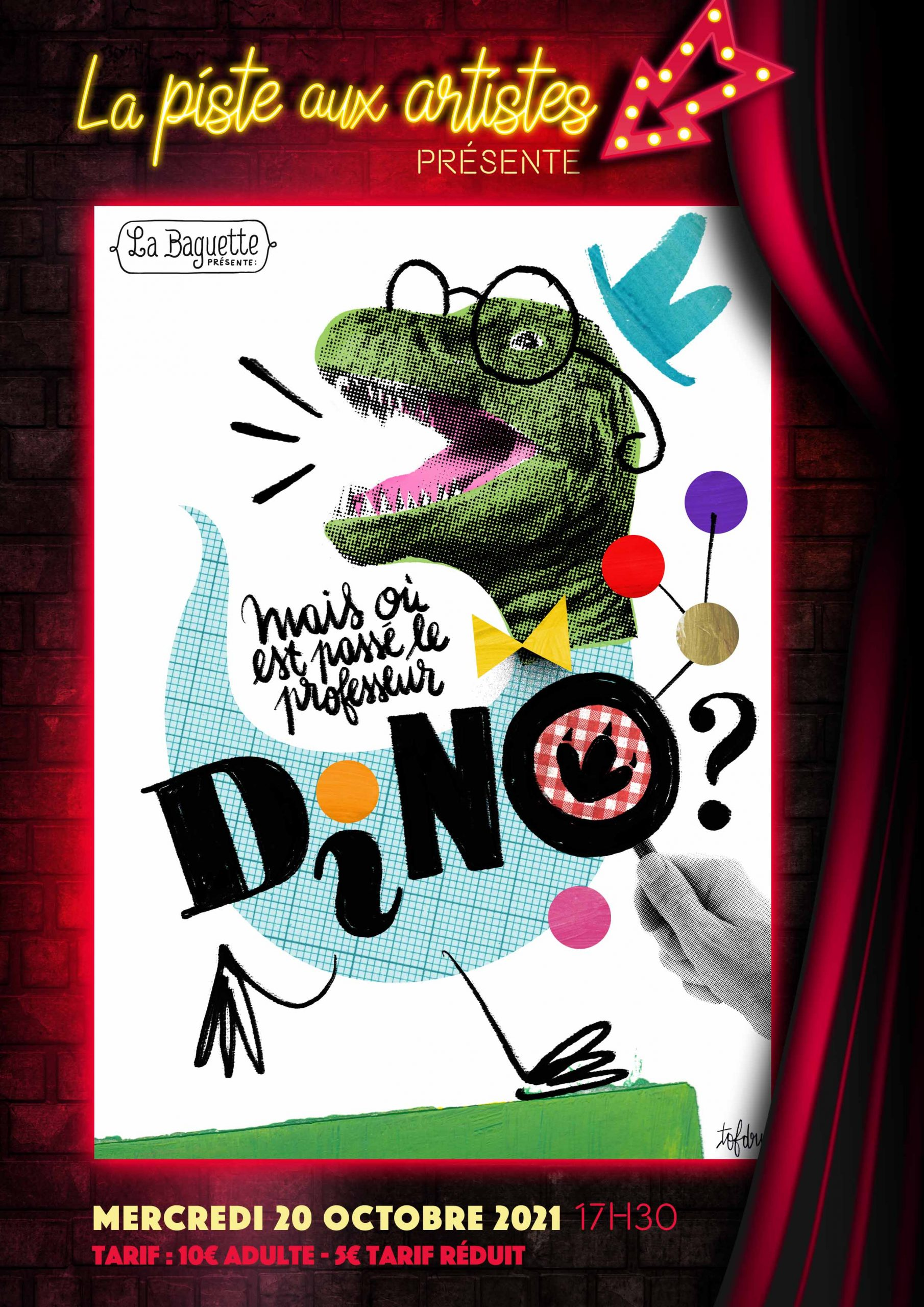La piste aux artistes présente «Mais où est passé le professeur Dino» ? Mercredi 20 octobre 2021